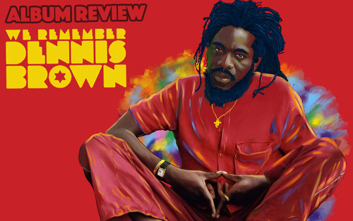 Album Review: Various Artists – We Remember Dennis Brown