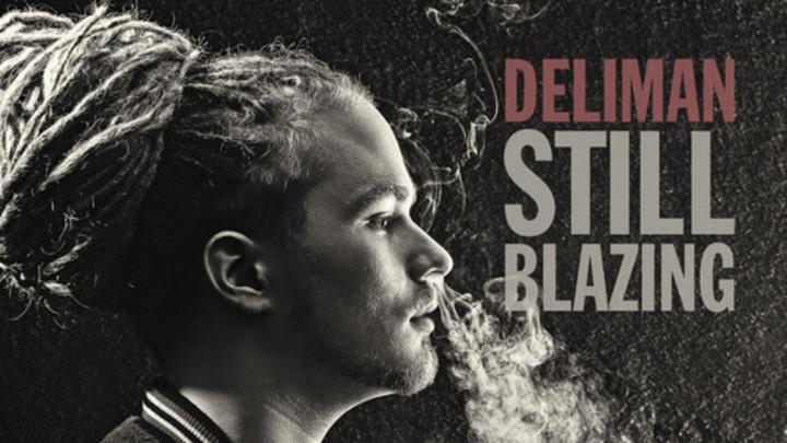 Deliman - Still Blazing EP (Free Download) [1/10/2014]