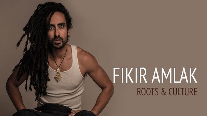 Fikir Amlak - Roots & Culture (Full Album) [11/16/2018]