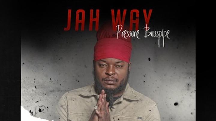 Pressure Busspipe - Jah Way [9/14/2018]