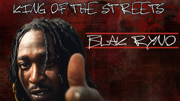 Blak Ryno - King Of The Streets [11/1/2016]