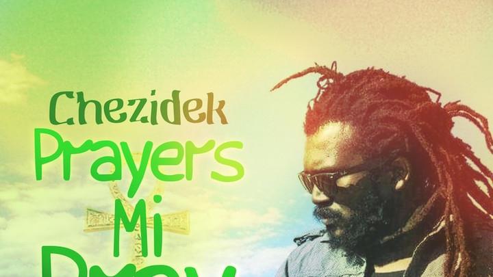 Chezidek - Prayers Me Pray [8/25/2019]