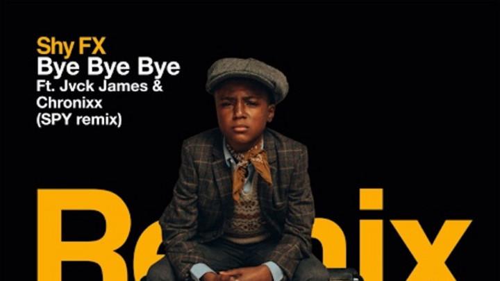 Shy FX feat. Jvck James & Chronixx - Bye Bye Bye (S.P.Y Remix) [6/12/2020]