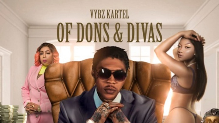 Vybz Kartel - Of Dons & Divas (Full Album) [6/26/2020]