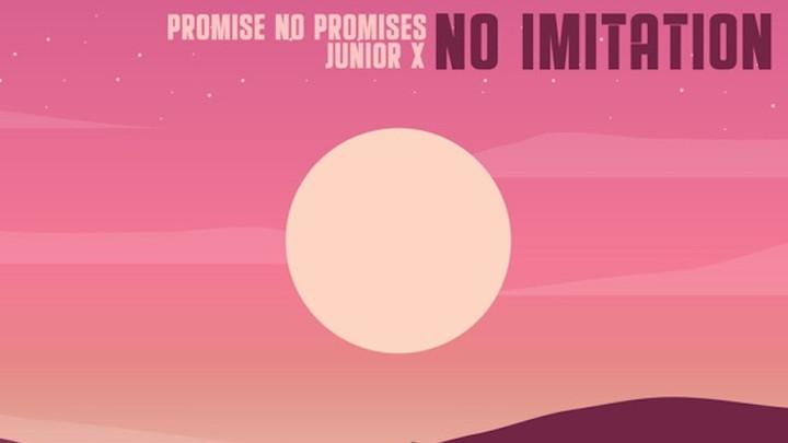 Promise No Promises & Junior X - No Imitation [1/24/2020]