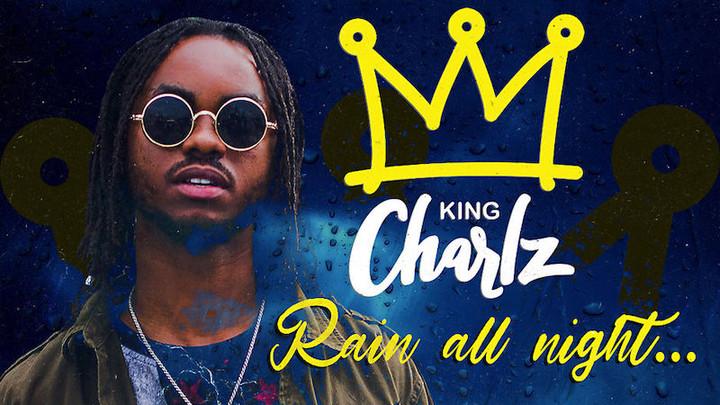 King Charlz - Rain All Night [11/20/2018]
