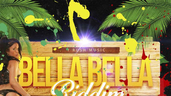 Various Artists - Bella Bella Riddim (Full Album) [10/19/2018]