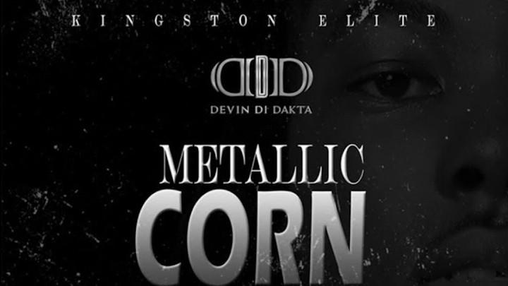 Devin Di Dakta - Metallic Corn [10/22/2018]