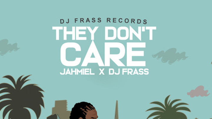Jahmiel - They Don't Care [9/1/2018]