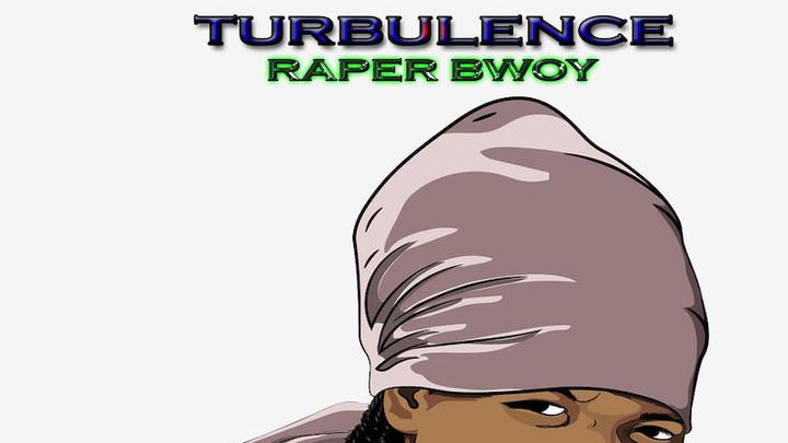 Turbulence - Raper Bwoy [5/10/2019]
