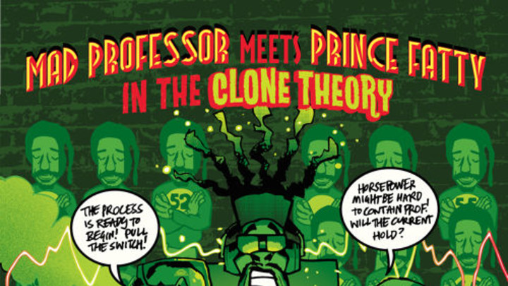 Mad Professor meets Prince Fatty in The Clone Theory [4/9/2015]