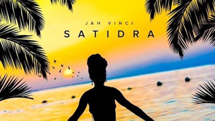 Jah Vinci - Satidra [5/22/2018]