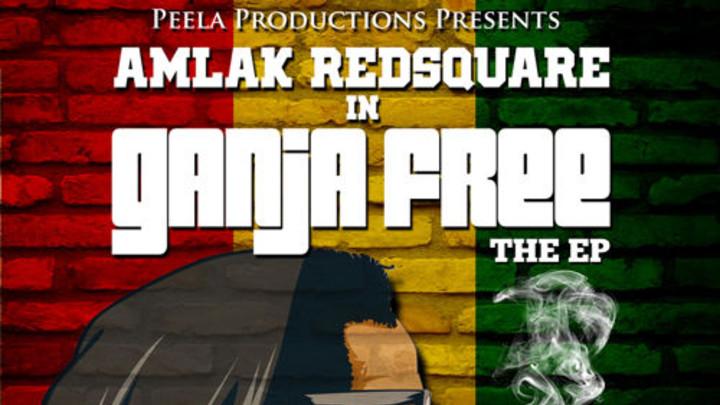 Amlak Redsquare - Ganja Free EP [3/26/2015]