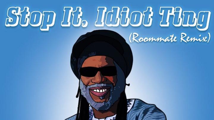 Macka B - Stop It, Idiot Ting (Roommate Remix) [9/26/2020]