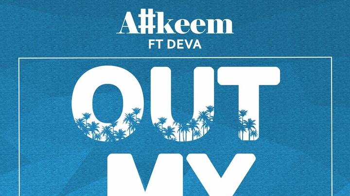 A#keem feat. Deva - Out My Shine [9/19/2019]