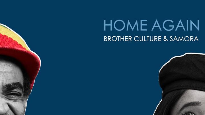 Brother Culture & Samora - Home Again [7/30/2021]