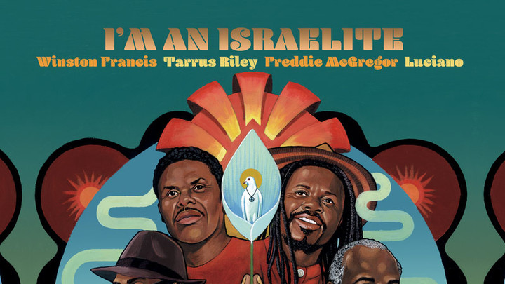 Winston Francis feat. Tarrus Riley, Freddie McGregor & Luciano - I'm An Israelite [8/9/2019]