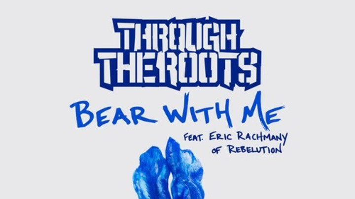 Through The Roots - Bear With Me feat. Eric Rachmany [1/30/2015]