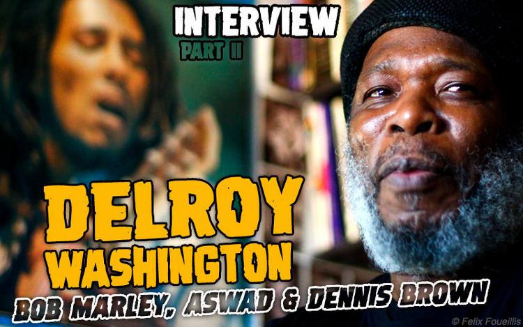 Delroy Washington Interview (2012) Part II - Bob Marley, Aswad & Dennis Brown