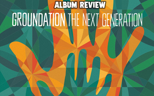 Album Review: Groundation - The Next Generation