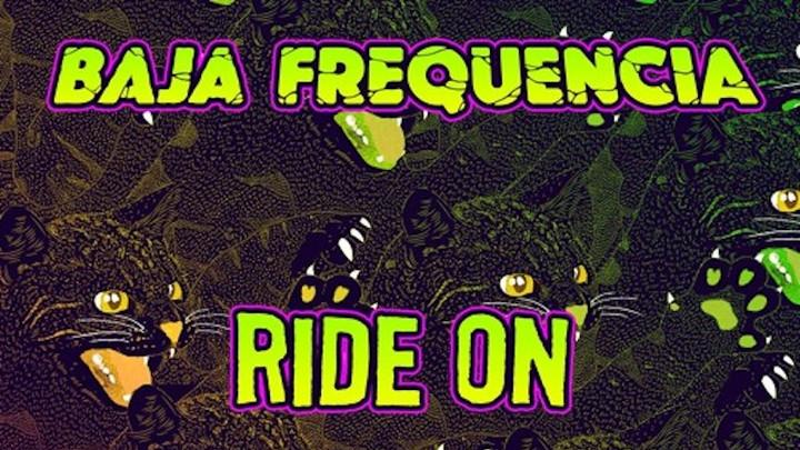 Baja Frequencia feat. Taiwan MC - Ride On (Yeahman Remix) [5/16/2018]
