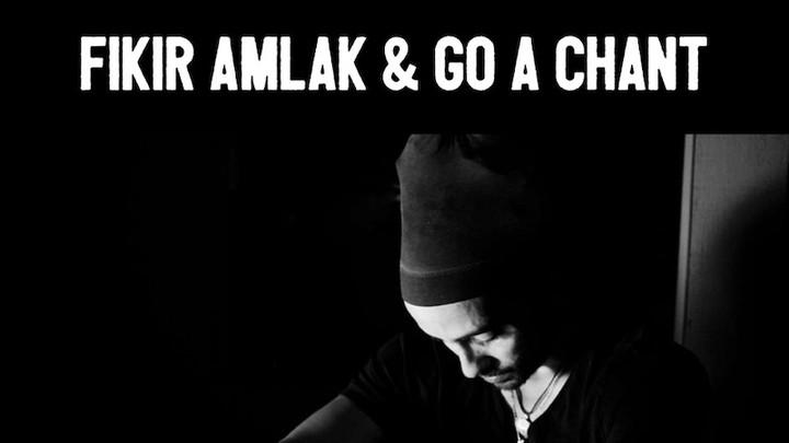 Fikir Amlak & Go A Chant - Forgive Me [4/13/2019]