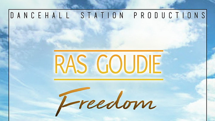 Ras Goudie - Freedom [11/8/2018]