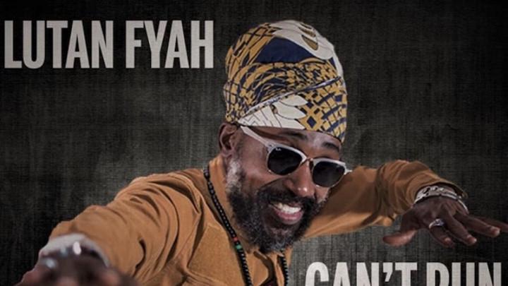 Lutan Fyah - Can't Run [5/20/2020]