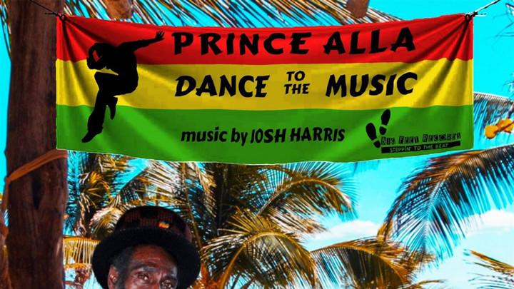Prince Alla - Dance To The Music [2/8/2021]