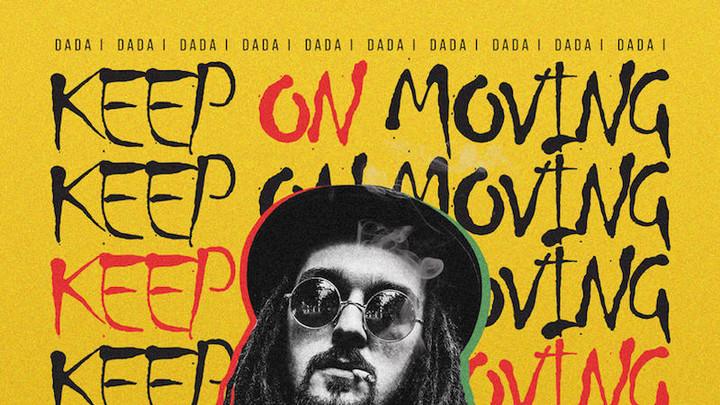Dada I & Rebelsteppa - Keep On Moving [7/6/2018]