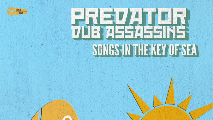 Predator Dub Assassins - Songs In The Key Of Sea (Full Album) [6/1/2018]
