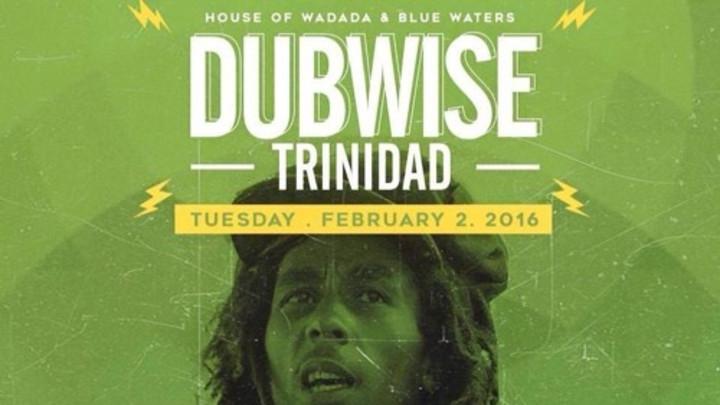 Dubwise Trinidad - Tribute To Bob Marley [2/2/2016]