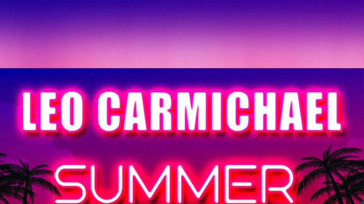 Leo Carmichael - Summer Time Again [7/28/2021]