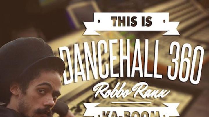Robbo Ranx - Dancehall 360 Show (14th May) [5/14/2015]
