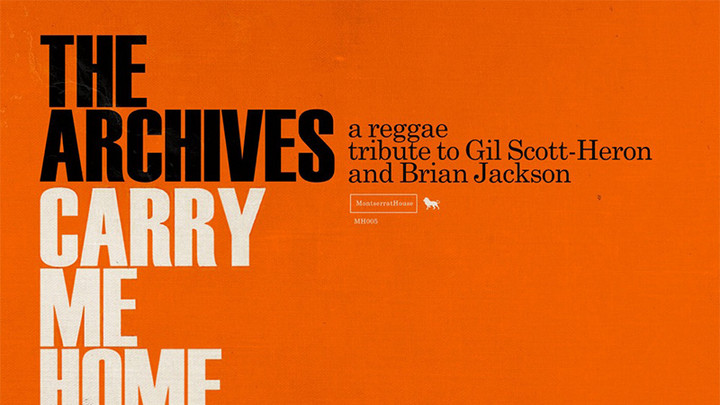 The Archives - Carry Me Home - A Reggae Tribute to Gil Scott-Heron and Brian Jackson [5/27/2020]