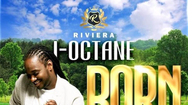 I Octane - Born Gyalis [4/26/2019]