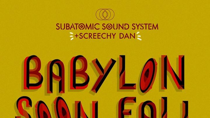 Subatomic Sound System & Screechy Dan - Babylon Soon Fall EP [11/27/2020]