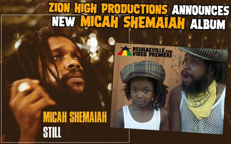 Zion High Productions Announces New Album... Micah Shemaiah - Still