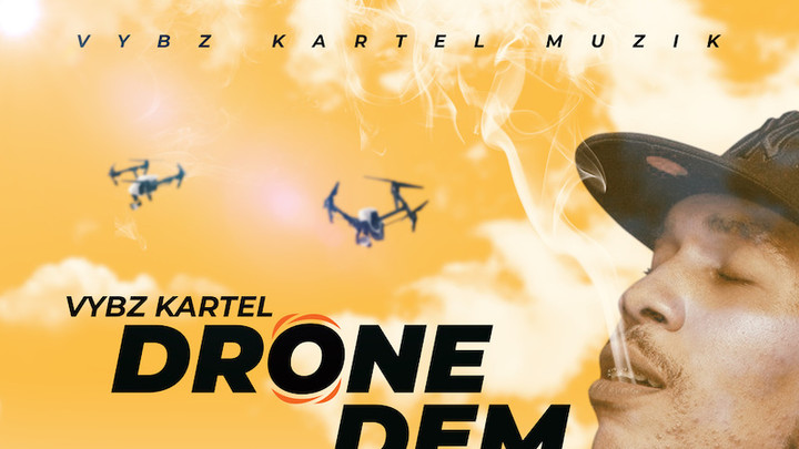 Vybz Kartel - Drone Dem [9/13/2019]