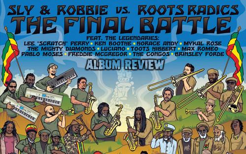 Album Review: Sly & Robbie vs. Roots Radics - The Final Battle