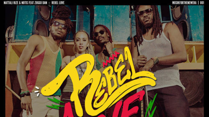 Nattali Rize & Notis - Rebel Love feat. Zuggu Dan [2/27/2015]