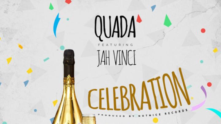Quada feat. Jah Vinci - Celebration [10/15/2018]
