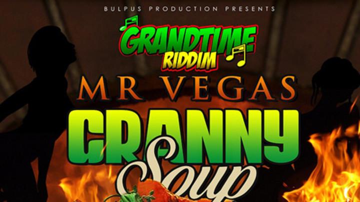 Mr. Vegas - Granny Soup [3/2/2019]