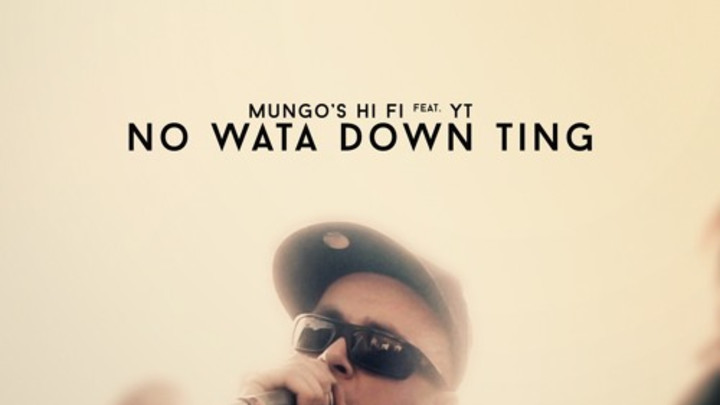 Mungo's Hi Fi feat. YT & Johnny Osbourne - No Wata Down Ting (Preview) [3/2/2016]