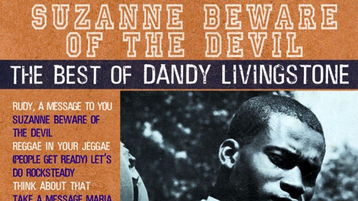 Suzanne Beware of the Devil - The Best of Dandy Livingstone (Full Album) [12/10/2002]