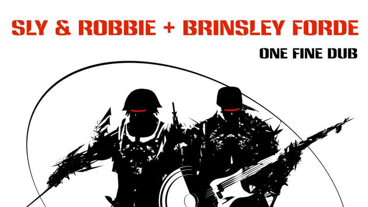 Sly & Robbie + Brinsley Forde - One Fine Dub (Album Snippets) [8/13/2016]