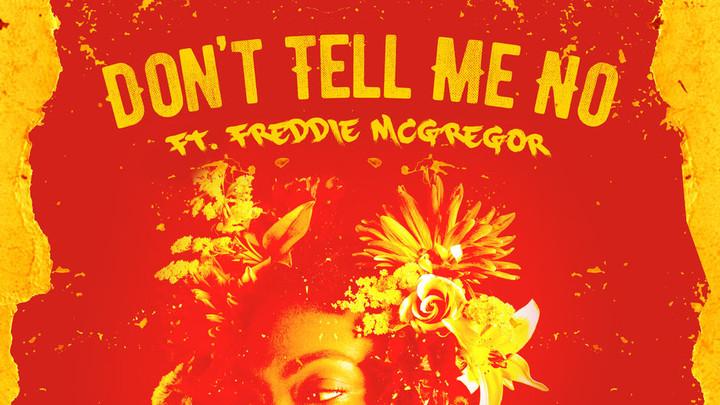 Locos por Juana feat. Freddie McGregor - Don't Tell Me No [4/19/2019]