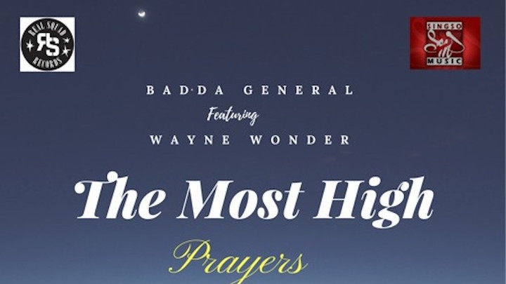 Badda General feat. Wayne Wonder - The Most High (Prayers) [1/28/2018]