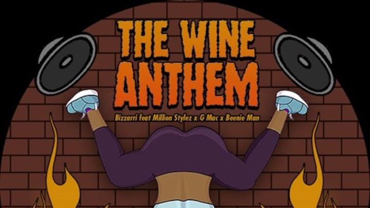 Bizzarri feat. Million Stylez, Beenie Man & G Mac - The Wine Anthem [9/22/2016]