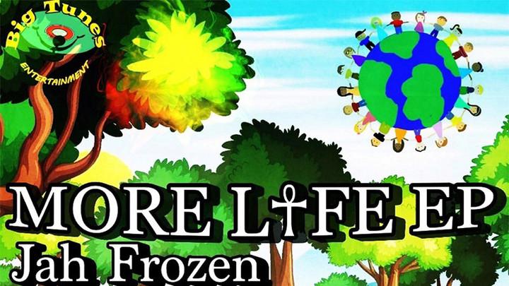 Jah Frozen - More Life EP [8/27/2021]